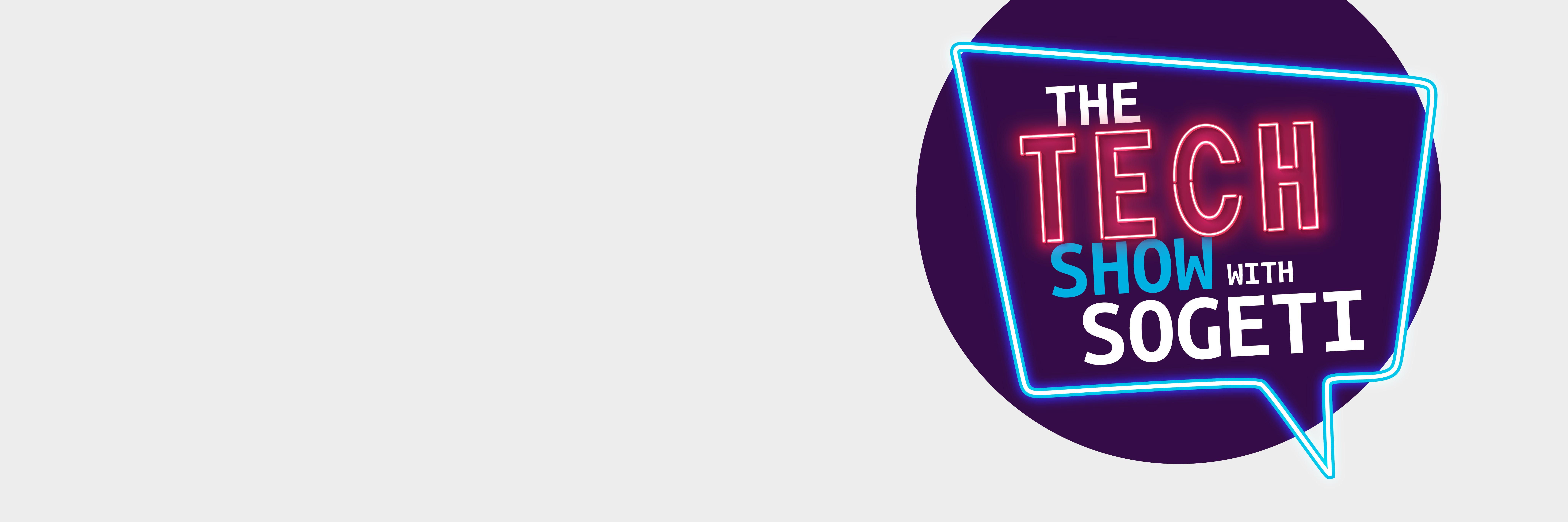 The Tech Show with Sogeti, notre talk-show mensuel 100% Tech - 1er épisode le 22 juin